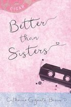 Better Than Sisters
