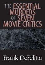 The Essential Murders of Seven Movie Critics