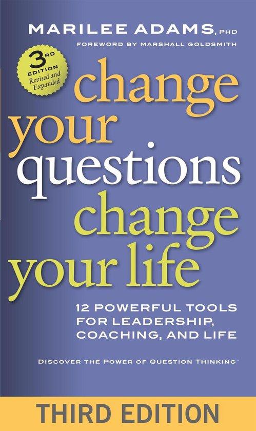 Boek cover Change Your Questions, Change Your Life van Marilee G. Adams Ph.D. (Paperback)