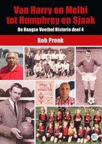 De Haagse Voetbal Historie 4 - Van Harry en Melbi tot Humphrey en Sjaak