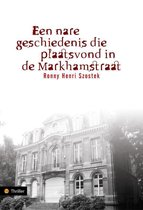 Omslag Een Nare Geschiedenis Die Plaatsvond In De Markhamstraat