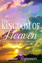 The Kingdom of Heaven and 4th Dimensional Consciousness