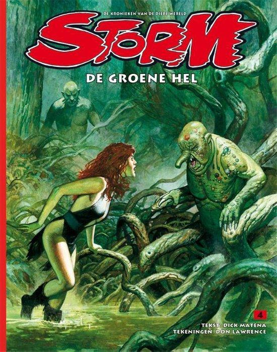 Storm 04. de groene hel (herziene editie) - Dick Matena |