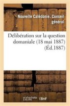 D lib ration Sur La Question Domaniale (18 Mai 1887)