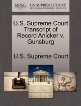 U.S. Supreme Court Transcript of Record Anicker V. Gunsburg
