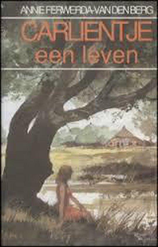 CARLIENTJE EEN LEVEN - An Ferwerda-Van den Berg |