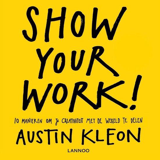 Show your work! - Austin Kleon |