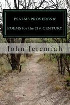 Psalms Proverbs & Poems for the 21st Century
