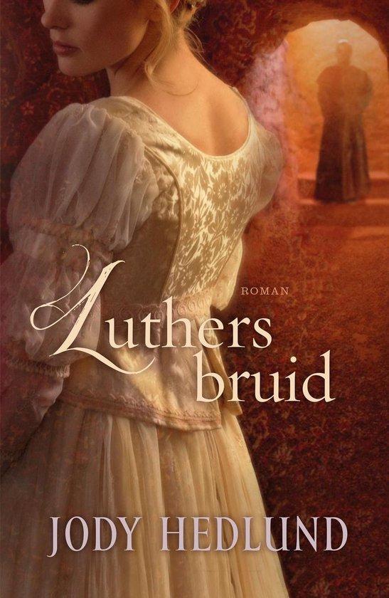 Luthers bruid - Jody Hedlund | Fthsonline.com