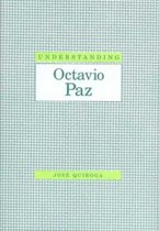 Understanding Octavio Paz