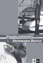 Unternehmen Deutsch Aufbaukurs Lehrerhandbuch
