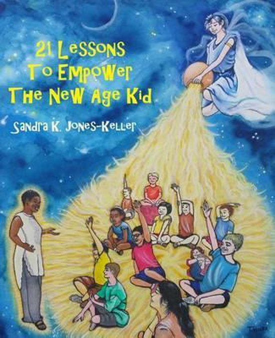 21 Lessons to Empower the New Age Kid