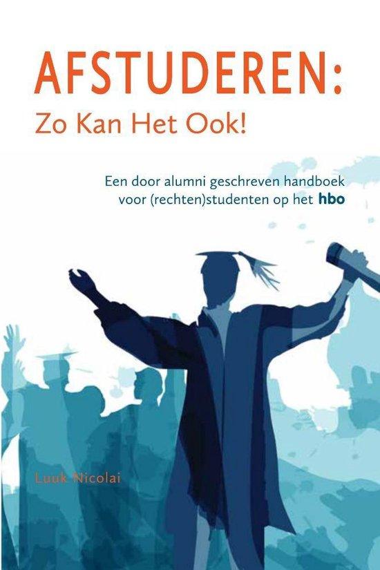 Afstuderen: zo kan het ook! Uitgave: augustus 2019 - Luuk Nicolai | Fthsonline.com