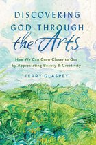 Discovering God Through the Arts