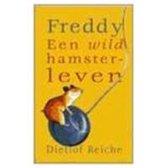 Freddy. Een hamster leeft gevaarlijk