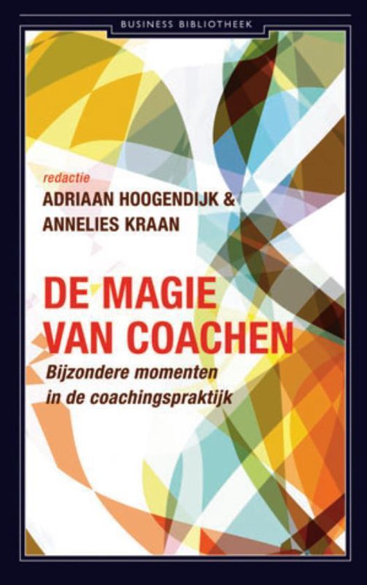 Cover van het boek 'De magie van coachen' van A. Hoogendijk en A. Kraan