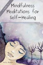 Mindfulness Meditations for Self-Healing: 3 Books in 1