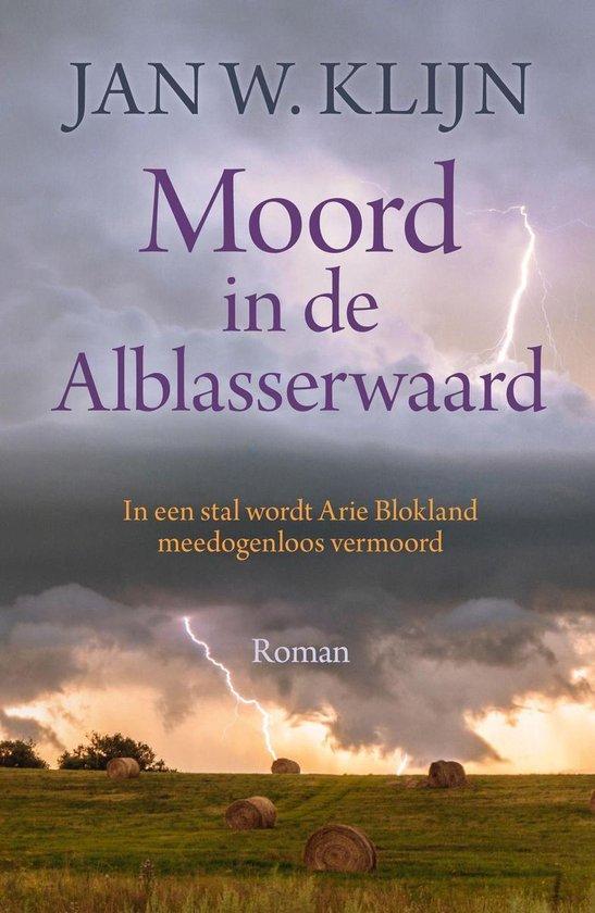 Moord in de Alblasserwaard - Jan W. Klijn |