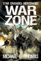 War Zone (Star Crusades: Mercenaries Book 5)