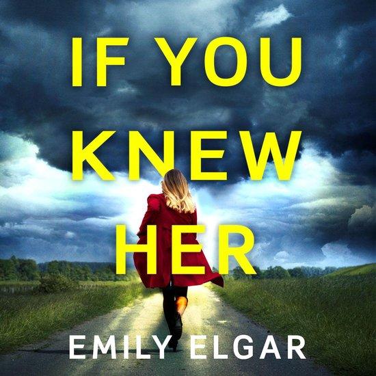 Boek cover If You Knew Her van Emily Elgar (Onbekend)