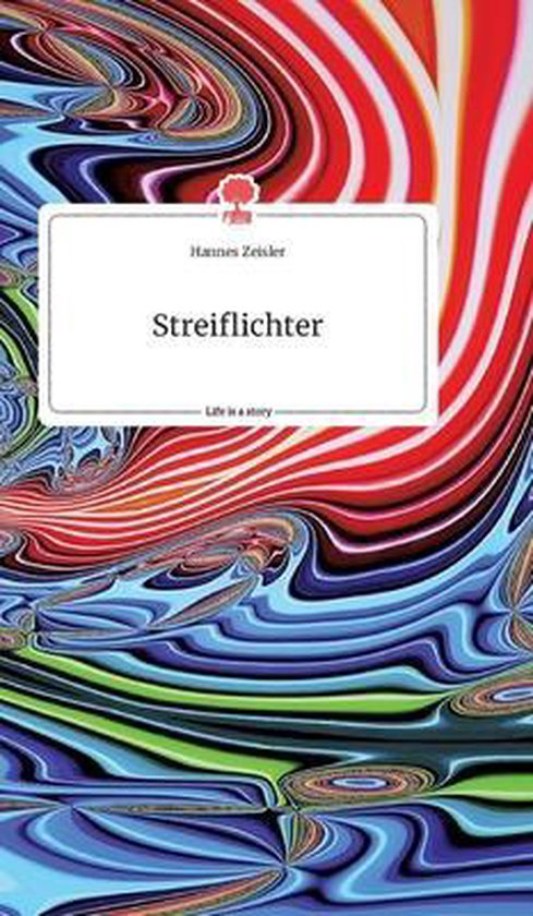Streiflichter. Life is a Story - story.one