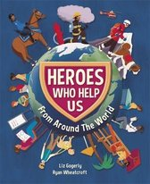Heroes Who Help Us From Around the World