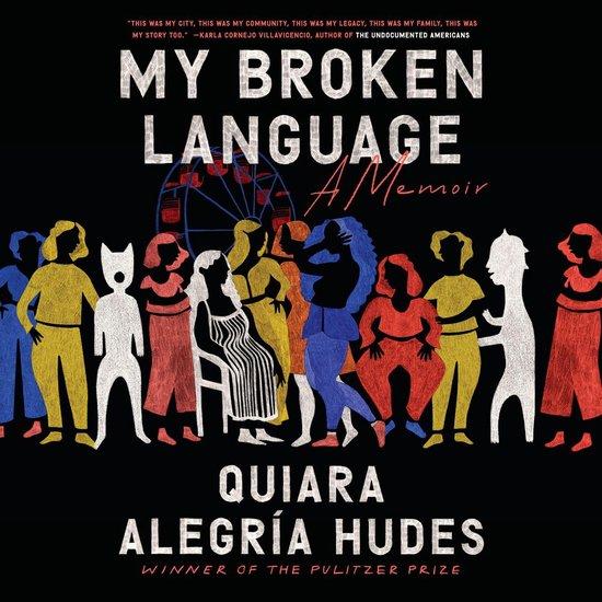 Boek cover My Broken Language van Quiara Alegria Hudes (Onbekend)