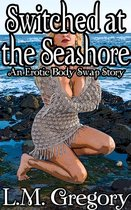 Switched at the Seashore: An Erotic Body Swap Story