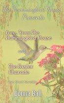 The Hummingbird House Presents