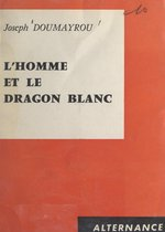 L'homme et le dragon blanc