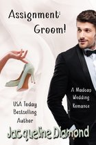 Assignment: Groom!: A Madcap Wedding Romance
