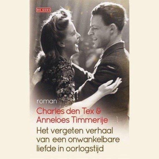 Het vergeten verhaal van een onwankelbare liefde in oorlogstijd - Anneloes Timmerije  