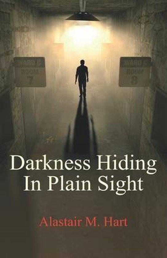 Darkness Hiding In Plain Sight