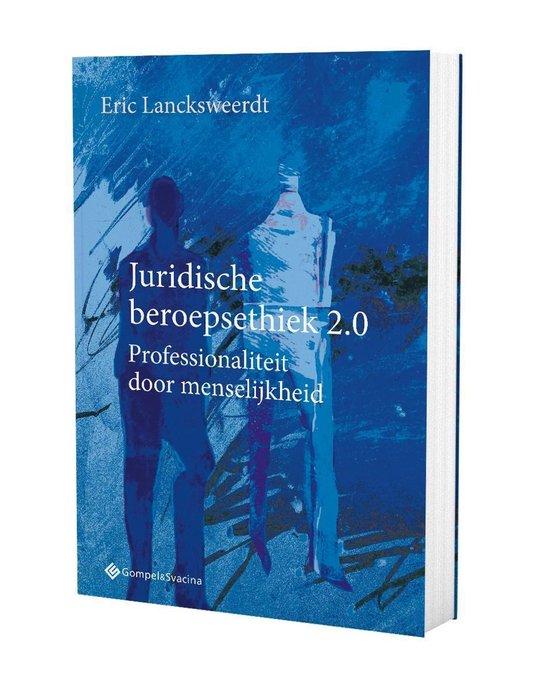 Juridische beroepsethiek 2.0. professionaliteit door menselijkheid - Eric Lancksweerdt  