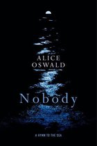 Boek cover Nobody: A Hymn to the Sea van Alice Oswald