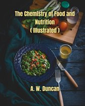 The Chemistry of Food and Nutrition (Illustrated)