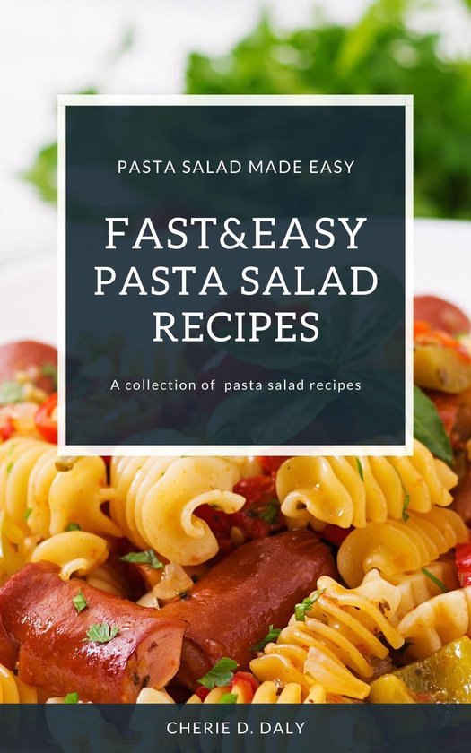 Fast And Easy Pasta Salad Recipes
