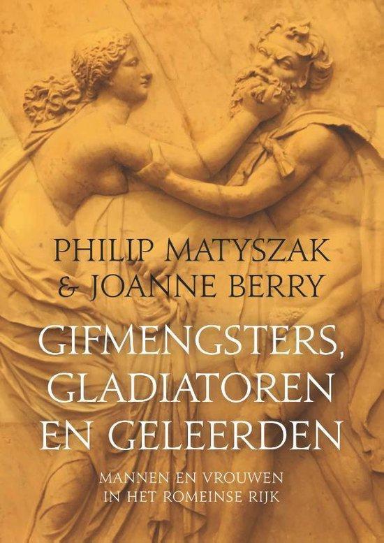 Boek cover Gifmengsters, gladiatoren en geleerden van Philip Matyszak (Paperback)