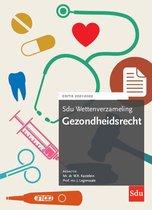 Sdu wettenverzameling  -   Sdu Wettenverzameling Gezondheidsrecht. Editie 2021-2022