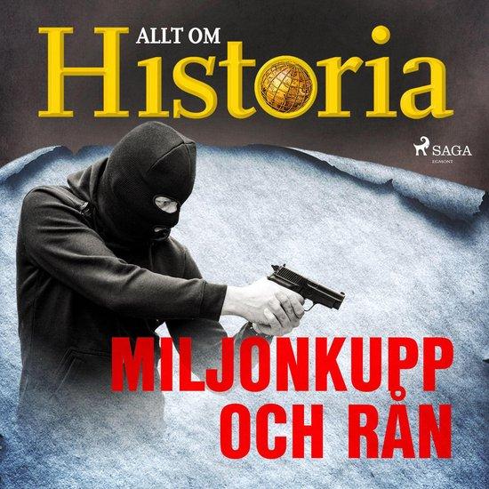 Boek cover Miljonkupp och rån van Allt Om Historia (Onbekend)