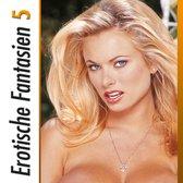 Erotische Fantasien - Vol. 5