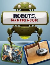 Robots in actie - Robots, handig toch?