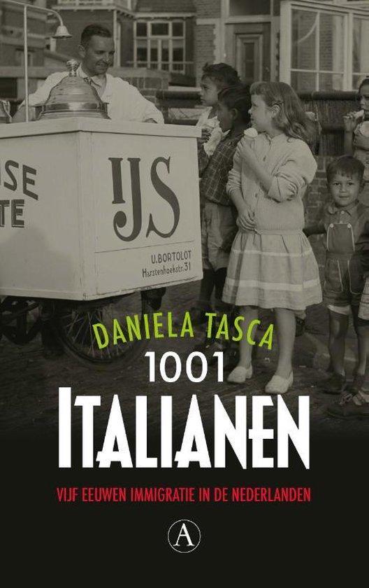 1001 Italianen. Vijf eeuwen immigratie in de Nederlanden - Daniela Tasca |