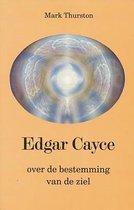 Edgar cayce over de bestemming van de ziel