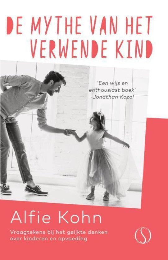 De mythe van het verwende kind - Alfie Kohn | Fthsonline.com