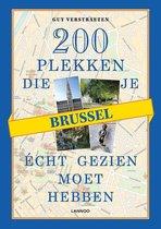 200 x plekken die je echt gezien moet hebben : Brussel