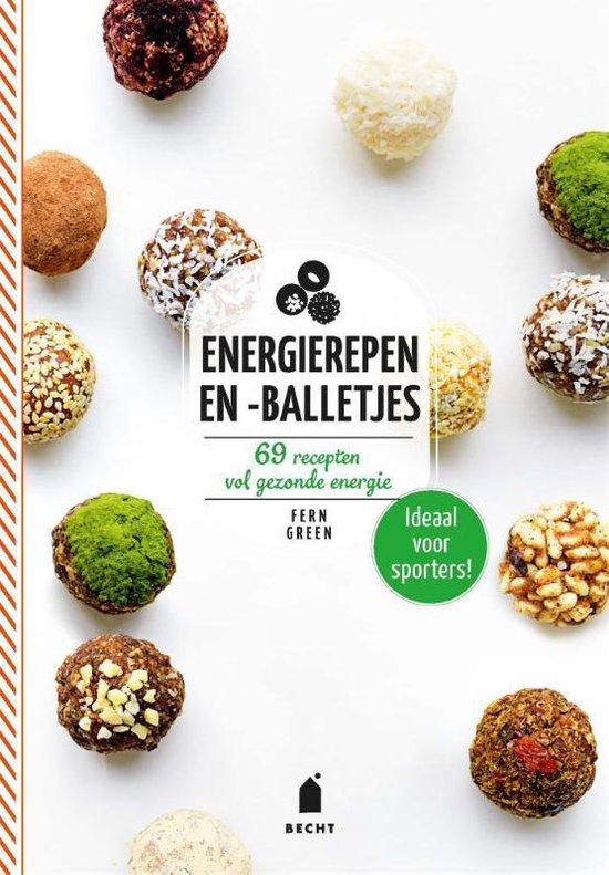 Energierepen en -balletjes. 69 recepten vol gezonde energie - Fern green |