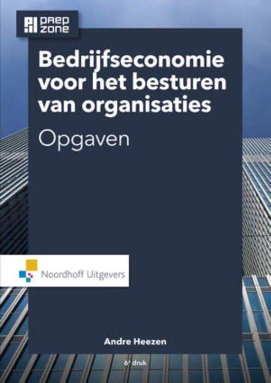 Bedrijfseconomie voor het besturen van organisaties - A.W.W. Heezen  