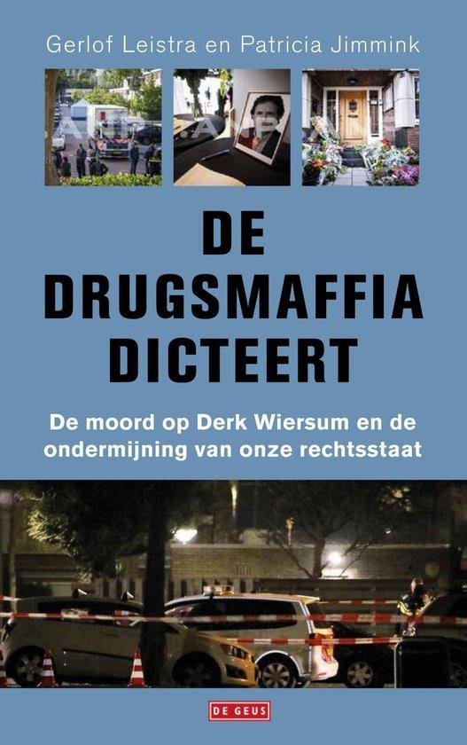 De drugsmaffia dicteert - Gerlof Leistra |