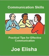 Communication Skills: Practical Tips for Effective Communication
